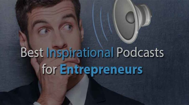 Inspirational Podcasts for First-Time Entrepreneurs