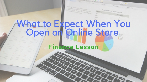 What to Expect When You Open an Online Store – Finance Lesson